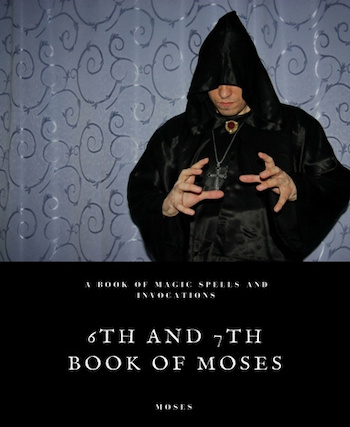 Sixth and Seventh Book of Moses. By Moses